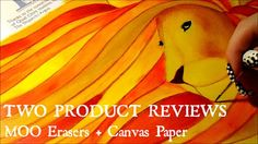 MOO Erasers & Canvas Paper PRODUCT REVIEWS Follow my experiences as a young artist!! All the ups and downs and creations through it all are shared on my blog!
