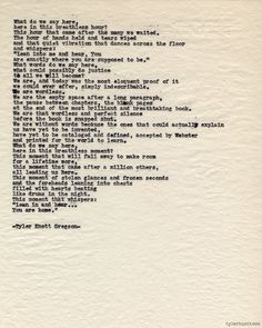 "Typewriter Series Tyler Knott Gregson Tired Eyes: This moment that whipsers ""Lean in and hear…You are home. Love Quotes For Her, Romantic Love Quotes, Quotes To Live By, Me Quotes, Poetry Quotes, Quotable Quotes, Deep Relationship Quotes, Relationships, Secret Crush Quotes"
