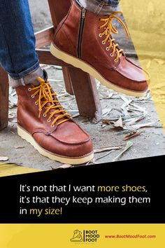 It's not that I want more shoes, it's that they keep making them in my size! #bootmoodfoot #shoeslover #quoteoftheday My Size, Timberland Boots, Things I Want, How To Make, Shoes, Fashion, Moda, Zapatos, Shoes Outlet
