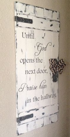 Rustic Door, Wood Sign, Until God Opens the Next Door, Praise Him in the Hallway