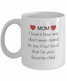 """Love this """"Mom - Favorite Child -Hearts"""" funny mug? We do too :) Its the perfect cute gift idea for moms, best friends, co-workers, teachers, women or even yourself... #funnymug #giftideas #funnycoffeemug #giftideasformom #KatieMcGrathDesigns Funny Coffee Mugs, Coffee Humor, Funny Mugs, Cute Gifts, Unique Gifts, Best Gifts, Christmas Gifts For Wife, Dear Mom, Tea Mugs"""
