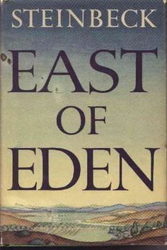 East of Eden by John Steinbeck | 34 Classic Books That Won't Actually Bore You