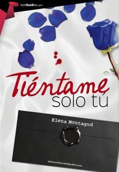 Tiéntame solo tú - Elena Montagud