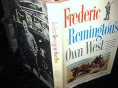 Frederick Remington's Own West Written and Illustrated by  Remington hb dj