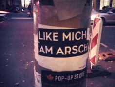 #like mich am arsch