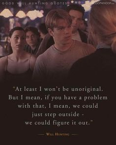 20 Moving Quotes From Good Will Hunting About Life, Love, And How To Never Have Regrets Good Will Hunting Quotes, Great Love Quotes, Great Words, Amazing Quotes, Film Quotes, Book Quotes, Rocky Balboa Quotes, Best Movie Lines, Favorite Movie Quotes