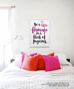 Be A Flamingo || flamingo print, flamingo, flamingo gifts, nursery art, nursery prints, baby gift, girl baby, pink flamingo, tween, wall art by BlackandType on Etsy https://www.etsy.com/listing/254182586/be-a-flamingo-flamingo-print-flamingo