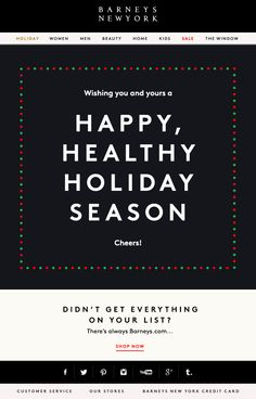 barney's. holiday email. simple email campaign design. happy holiday.