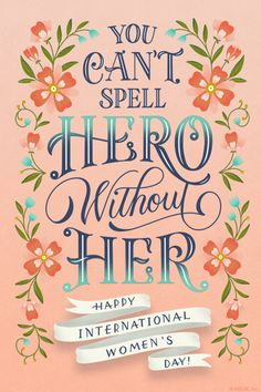 Tag a shero you know! Mothers Day Ecards, Mothers Day Quotes, Happy Mothers Day, International Womens Day Poster, Happy International Women's Day, Women's Day 8 March, 8th Of March, Happy Womens Day Quotes, Happy Anniversary Wedding