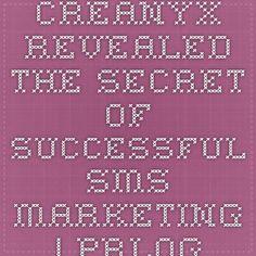 Creanyx Revealed the Secret of Successful SMS Marketing | PRLog