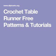 Crochet Table Runner Free Patterns & Tutorials