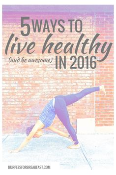 Live Healthy and Be Awesome: 5 Ways | Burpees for Breakfast