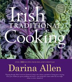 Irish Traditional Cooking: Over 300 Recipes from Ireland's Heritage by Darina Allen - Collects recipes celebrating the cuisine and history of food in Ireland. Ballymaloe Cookery School, Irish Customs, Books Art, Alice Waters, Ireland Food, Nigel Slater, Us Foods, Irish Traditions, Irish Recipes