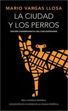 La Ciudad y los Perros, by Mario Vargas Llosa