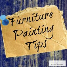 This Little Estate: Furniture Painting Tips