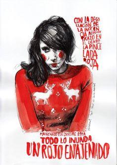 """""""Con la degollación de la inocencia alguien trazó en el lienzo la pincelada roja. Manchado de sangre está. Todo lo inunda un rojo enajenado."""""""