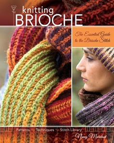 """Read """"Knitting Brioche The Essential Guide to the Brioche Stitch"""" by Nancy Marchant available from Rakuten Kobo. Hungry for new knitting techniques? Try knitting brioche! Knitting Brioche is the first and only knitting book devoted e. Knitting Books, Knitting Stitches, Free Knitting, Knitting Projects, Stitch Patterns, Knitting Patterns, Crochet Patterns, Knitting Magazine, Knit Picks"""