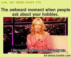 hahaha this is me.