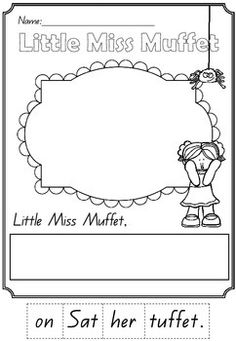 LITTLE MISS MUFFET - NURSERY RHYME WORK BOOK - TeachersPayTeachers.com Little Learners LOVE the classics. This booklet for Little Miss Muffet contains: * A copy of the nursery rhyme * A cut and paste cloze * A sequencing activity using pictures and words * A cut and paste mix-up sentence