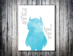 "Where the Wild Things Are ""I'll Eat you up I love you so"" art print baby nursery kid children decor // custom colors on Etsy, $15.00"