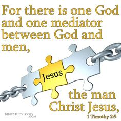 1 Timothy ~ There is one mediator between God & men, the man Christ Jesus. (men do not become gods. God was never a man) The Words, Christian Life, Christian Quotes, Bible Scriptures, Bible Quotes, Biblical Quotes, Scripture Verses, Qoutes, 5 Solas