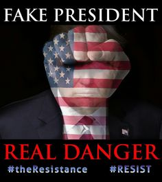 TRUMP FAKE PRESIDENT!! #Resist #Persist ✊