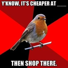 Lol we think this all the time. I could hug retail robin. people says that products are always at other stores... Bye!
