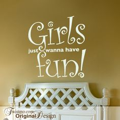 Girls Room Decor Vinyl Wall Decal Girls Just Wanna Have by Twistmo, $28.00