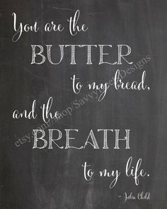 You Are The Butter to My Bread- Chalkboard Style Printable - Digital File - Wall Art