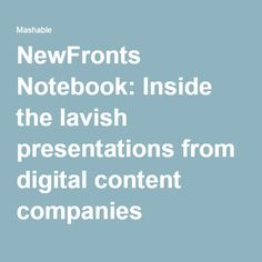 7e8688cbf4a2 NewFronts Notebook  Inside the lavish presentations from digital content  companies
