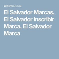 El Salvador Marcas, El Salvador Inscribir Marca, El Salvador Marca