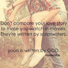 Which makes it so much better! GOD, the Only ONE Who cannot make mistakes, is writing my love story! take pride and be confident in this.