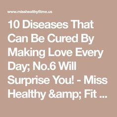 10 Diseases That Can Be Cured By Making Love Every Day; No.6 Will Surprise You! - Miss Healthy & Fit Me