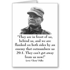 """""""They are in front of us, behind us.."""" - Lewis """"Chesty"""" Puller - Imgur"""