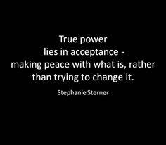 True power lies in acceptance.