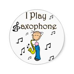 19c61c726ec I Play Saxophone T-shirts and Gifts Classic Round Sticker
