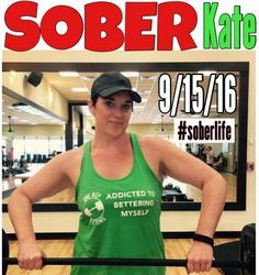 Let's give a biiiiiiig shout out to our fit sister in Recovery - Kate!!!! In just 7 months of sobriety she's gaining a sense of happiness and starting to realize her true potential in Recovery. 30 days ago she started to address her physical health and fitness by eating less processed foods increasing her protein and hitting the gym hard.....LADIES ARE YOU LISTENING TO WHAT KATE'S BEEN DOING? You should follow suit! - Here is some of HER STORY in HER OWN WORDS that she was courageous enough…