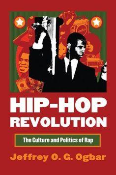 Hip-Hop Revolution: The Culture and Politics of Rap (Culture America) by Jeffrey O. G. Ogbar, http://www.amazon.com/dp/0700616519/ref=cm_sw_r_pi_dp_KYe6qb0Z9056F
