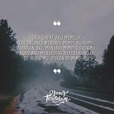 Dan aku pun ingin kau hidup dalam hari-hariku, bukan dalam angan mimpiku.  Kiriman dari @egackh  #berbagirasa  #yangterdalam  #quote  #poetry  #poet  #poem  #puisi  #sajak