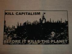 Kill Capitalism Before It Kills The Planet