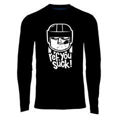 7dbd0cae Hockey refs suck! Tshirt ref you suck t-shirt with long sleeves NHL stripes  referee