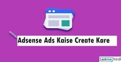 AdSense Ads Kaise Create Kare – [Beginners Guide]