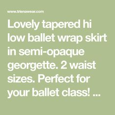 Lovely tapered hi low ballet wrap skirt in semi-opaque georgette. Perfect for your ballet class! Shop now at the Official Trienawear store. Ballet Wrap Skirt, Ballet Class, Learn To Dance, Learning, Store, Skirts, Business, Skirt, Shop