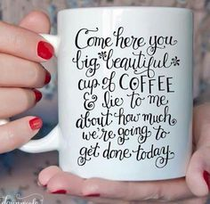 I need this mug. Design credit: Dawn Nicole http://bydawnnicole.com/2015/08/you-big-beautiful-cup-of-coffee.html
