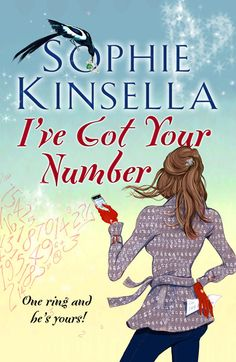 """I've Got Your Number, by Sophie Kinsella. When I read the book """"Remember Me?"""" by Sophie Kinsella, there was a few pages from her book """"I've Got Your Number"""" and I absolutely love her books! :D"""