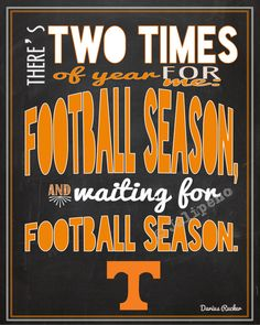"""University of Tennessee Volunteers Football Season Darius Rucker Quote INSTANT DOWNLOAD Printable Wall Art Home Decor Kickoff Tailgate Party Fan Man Cave Print -- In honor of the start of the Volunteers' football season, I created this just for you! It says: """"There's two times of year for me: football season, and waiting for football season."""" Perfect for a football party at your house, decor for the football season, or a gift for that Tennessee football fan you know! #collegefootball"""