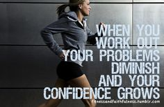 Runner+Things+#1126:+When+you+work+out,+your+problems+diminish+and+your+confidence+grows.