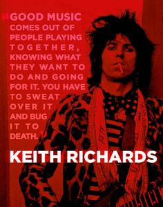 Keith Richards -- 21 Beautiful Reflections About Music From Legendary Musicians