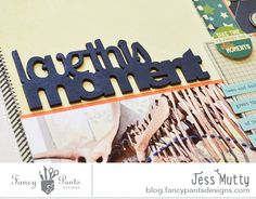 Love this Moment detail 3_Jess Mutty_ Fancy Pants Designs - Wood Cut Outs   Get Fancy Pants at www.craftysteals.com #craftysteals
