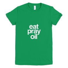 eat pray oil t shirt, essential oil t shirt